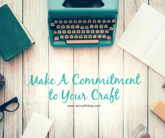 Make A Commitment to Your Craft